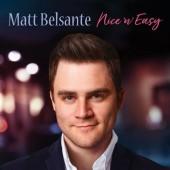 Nice N' Easy  - Matt Belsante